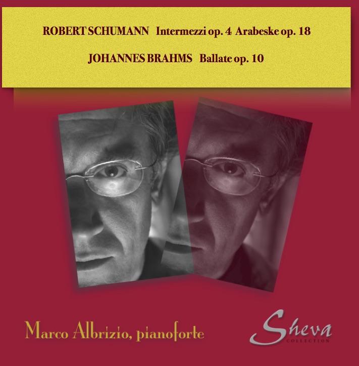 SHEVA 152 SCHUMANN  Intermezzi op. 4 - Arabeske op. 18 BRAHMS Ballate op. 10