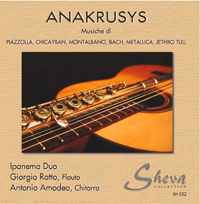 Sheva 032 ANAKRUSIS Ipanema Duo - Giorgio Ratto, flute Antonio Amodeo, guitar