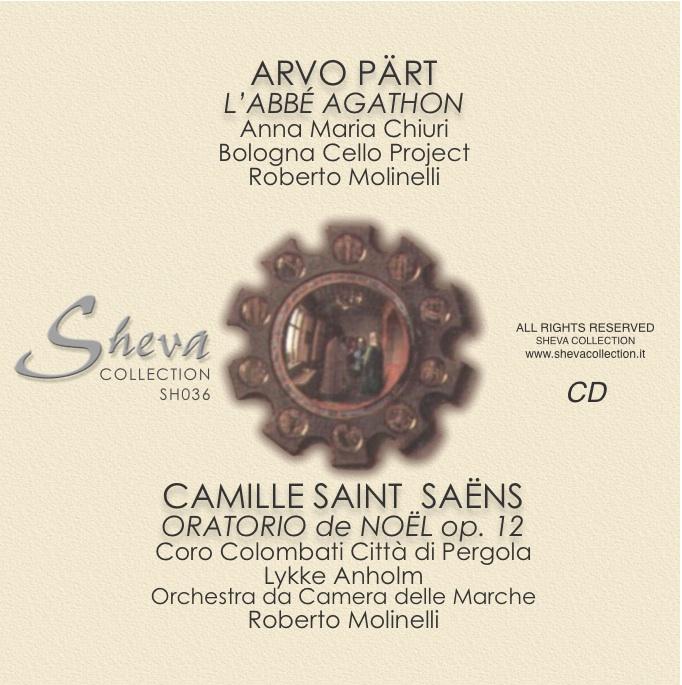 Sheva 036  ARVO PÄRT L'Abbé Agathon - CAMILLE SAINT SAËNS Oratorio de Noël